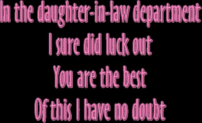 In The Daughter-in-law Department I Sure Did Luck Out. You