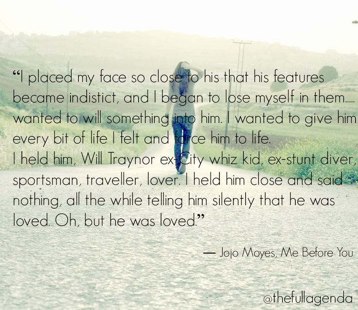 "❤ this book... JoJo Moyes - ""Me Before You"" Quote. A heartbreaking story ."