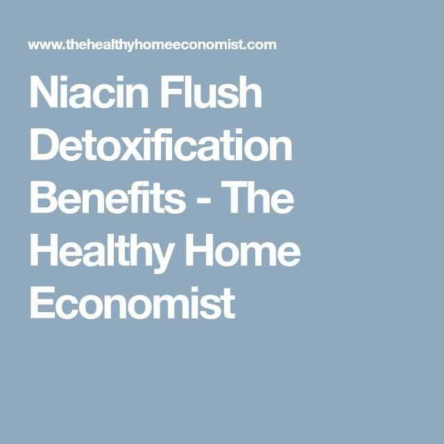 Niacin Flush Detoxification Benefits - The Healthy Home Economist