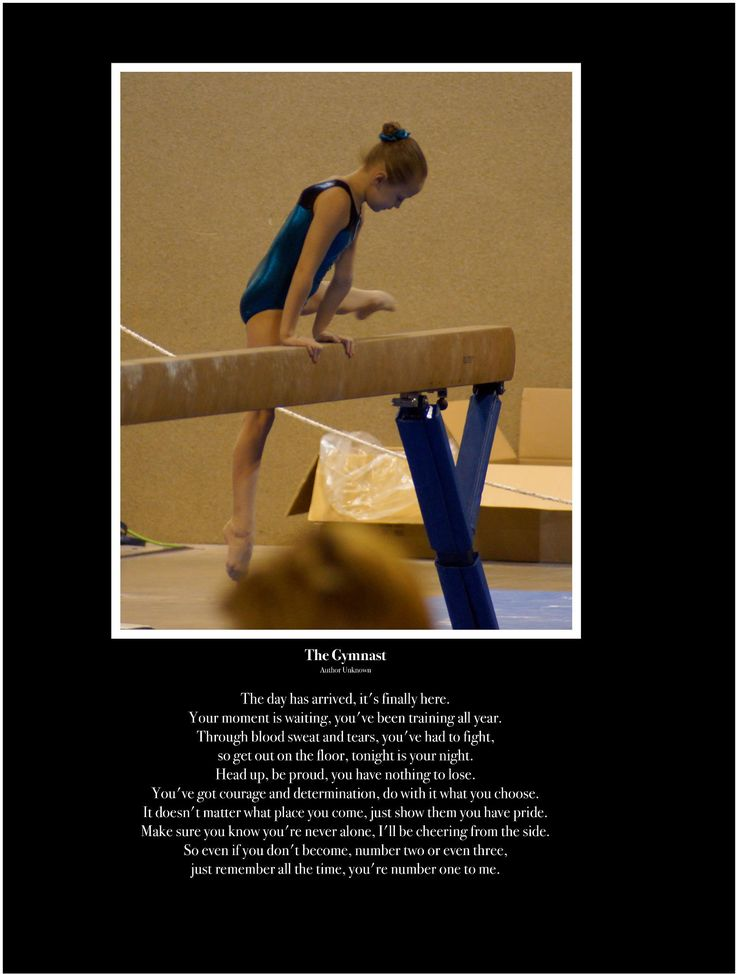 The gymnast poem. So true for a parent of a gymnast, I'm so proud of my girls, the hard work an dedication to gymnastics they have is very inspiring!