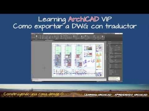 LEARNING ARCHICAD VIP COMO EXPORTAR A DWG CON TRADUCTOR - YouTube