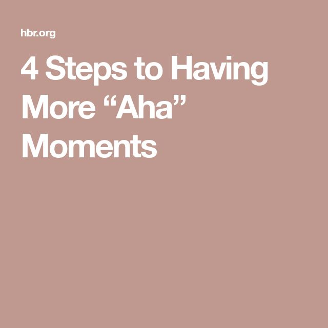 decision making and aha moments Cultivating aha moments  this allows your mind to break away from the decision-making process so you can clear your cognitive pathways for new ideas.