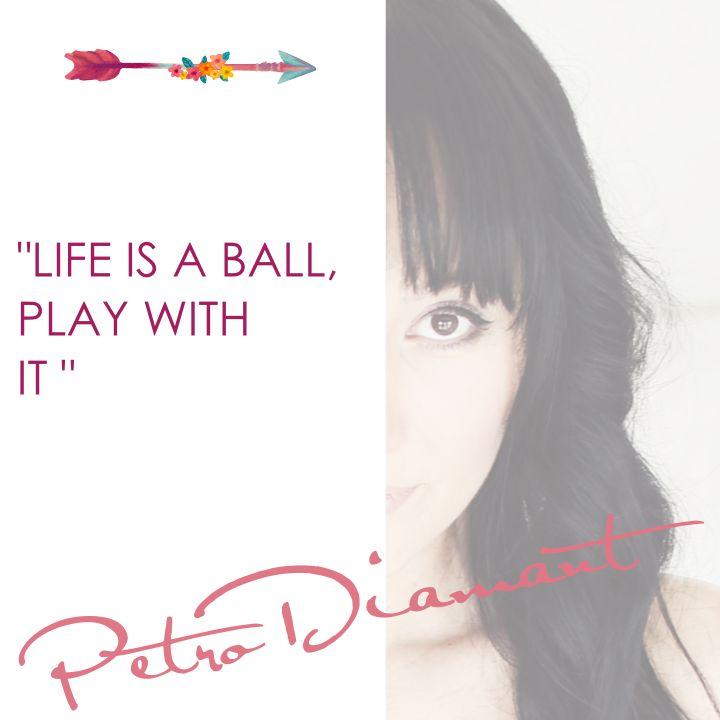 LIFE IS A BALL @PetroDiamant