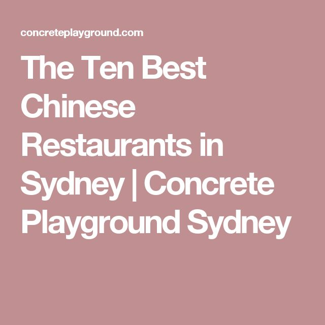 The Ten Best Chinese Restaurants in Sydney | Concrete Playground Sydney