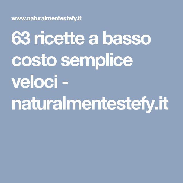 63 ricette a basso costo semplice veloci - naturalmentestefy.it