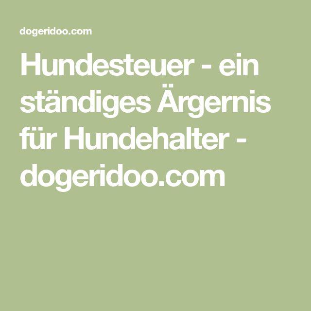 Hundesteuer - ein ständiges Ärgernis für Hundehalter - dogeridoo.com