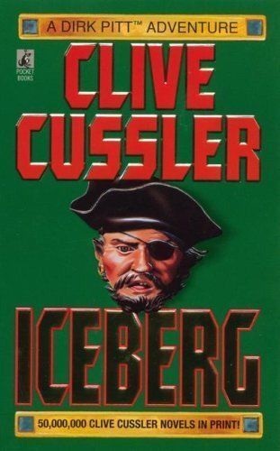 Iceberg (Dirk Pitt, No. 3) by Clive Cussler