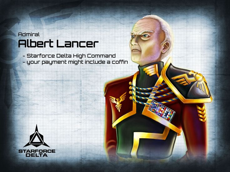 """Admiral Albert Lancer Starforce Delta High Command """"your payment might include a coffin"""" if you dare to meet him, just visit https://www.starforcedelta.com/ and take part in the war for the survival of mankind!"""
