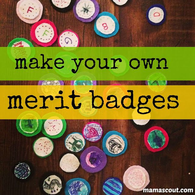 mamascout: {make} :: your own merit badges, this is so easy and fun to do with kids.