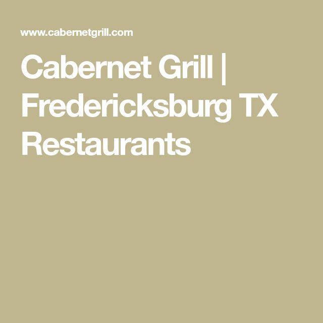 Cabernet Grill   Fredericksburg TX Restaurants