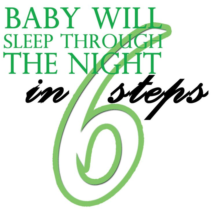 Sleep, Train, Through, Night, Easy, Steps, Tips, Tricks, Tip, Simple, Conditioning. How to get baby to sleep through the night in 6 steps.
