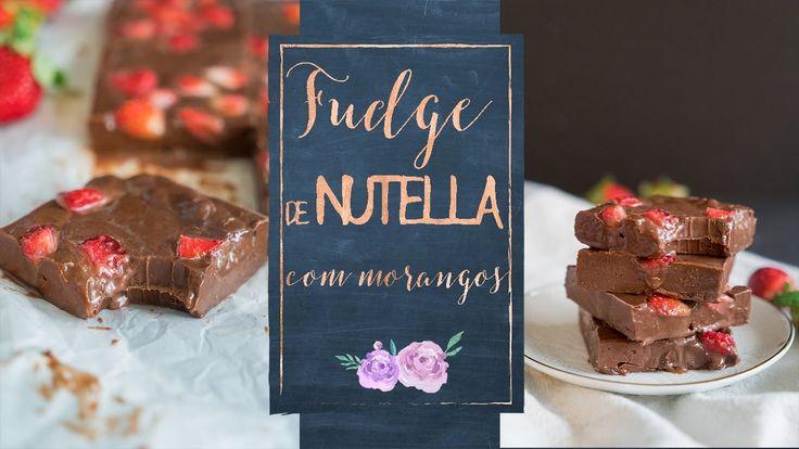 FUDGE DE NUTELLA COM MORANGO - A sobremesa mais fácil da vida!