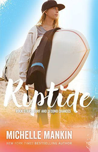 Riptide (Rock Stars, Surf and Second Chances Book 2) by M