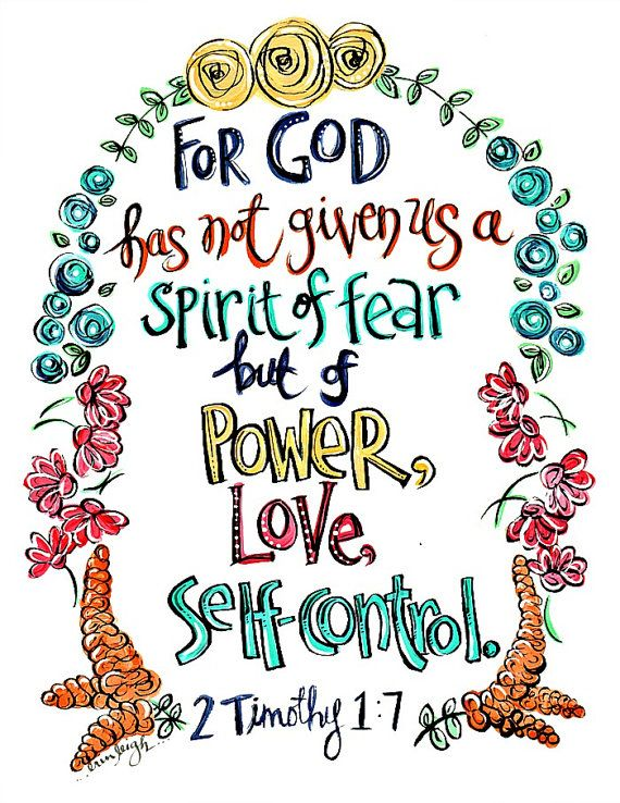 For GOd has not given us a spirit of fear, but of power, love, and self-control. 2 Timothy 1. Bible verse printable. Scripture art. Christian art. Faith Art. Art by Erin Leigh