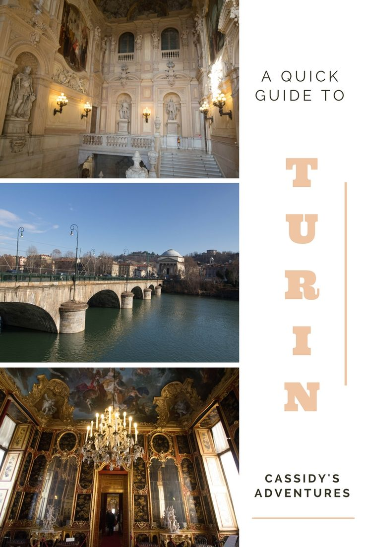 A Quick Guide to Turin, Italy on Cassidy's Adventures
