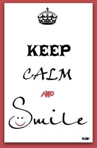 KEEP CALM AND SMILE - created by eleni