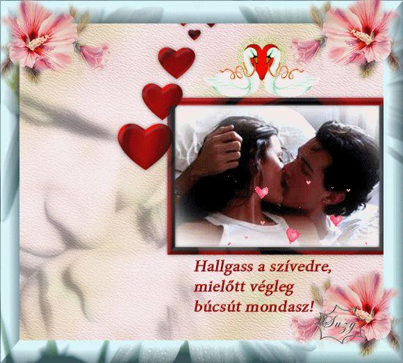 Nőnapra szeretettel...,Nőnapra szeretettel...,Nőnapra kutyusoknak....,Szerelmes pár....,Kedves szerelmes pár...,Hallgass a szívedre...,Mit ér ezer szó...,Fáj, hogy emészt a fájdalom...,Őszinte szeretettel...,Engedd, hogy szemeidbe...., - suzymama43 Blogja - Humor,Idézetek,képek,Különös tájak,receptek,Szobrok,Várak,versek,viccek,video,Ünnepek ,