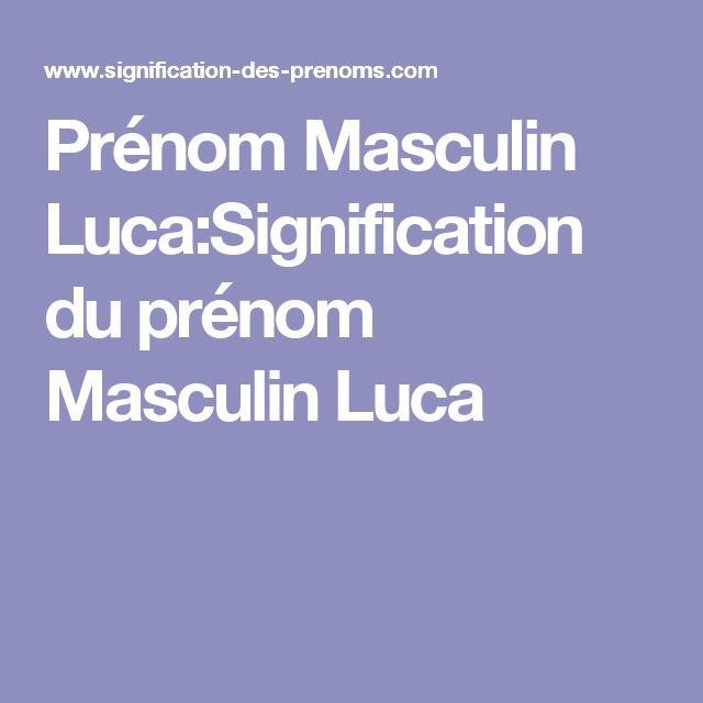 Prénom Masculin Luca:Signification du prénom Masculin Luca