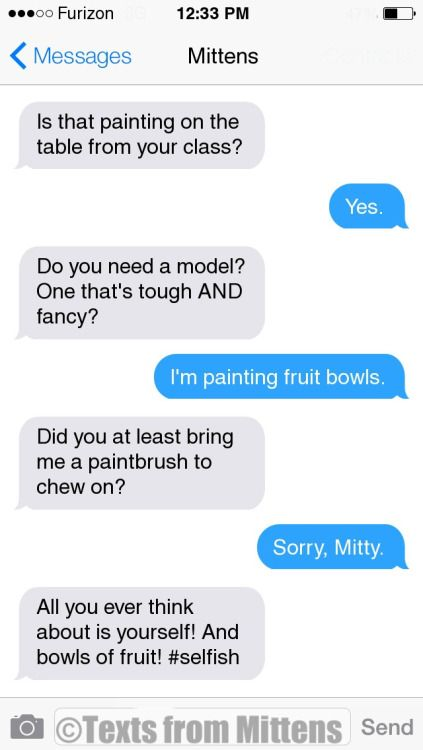 NEW Daily Mittens: The Painting Edition More Mittens: http://textsfrommittens.com/ Order Mittens' book: http://amzn.to/1BVvMmB