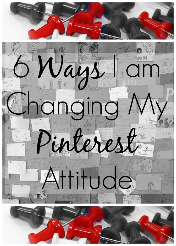 Ways I am changing my Pinterest Attitude.  Pinterest is a fantastic tool to drive traffic to your website, my attitude towards Pinterest has been wrong, I'm making 6 key changes to better use Pinterest for my blog.