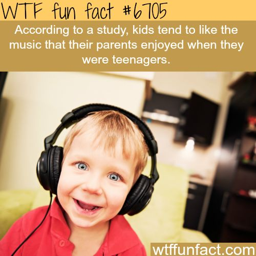 kids like the music their parents liked - WTF fun fact