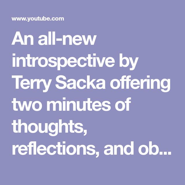 An all-new introspective by Terry Sacka offering two minutes of thoughts, reflections, and observations of world events in the macro and how they affect our American way of living in the micro.