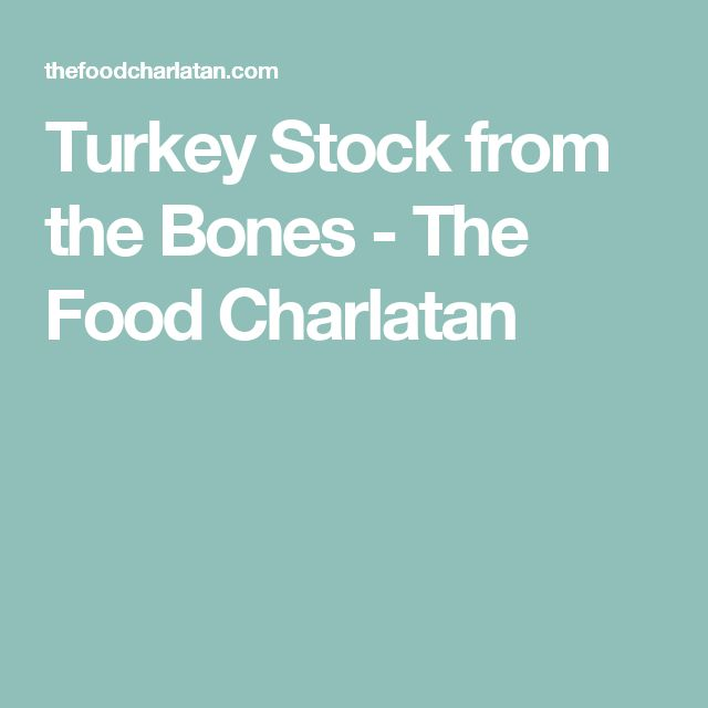 Turkey Stock from the Bones - The Food Charlatan