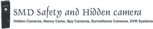 Safety and Hidden cameras, Nanny cams, Spy cameras, Surveillance cameras