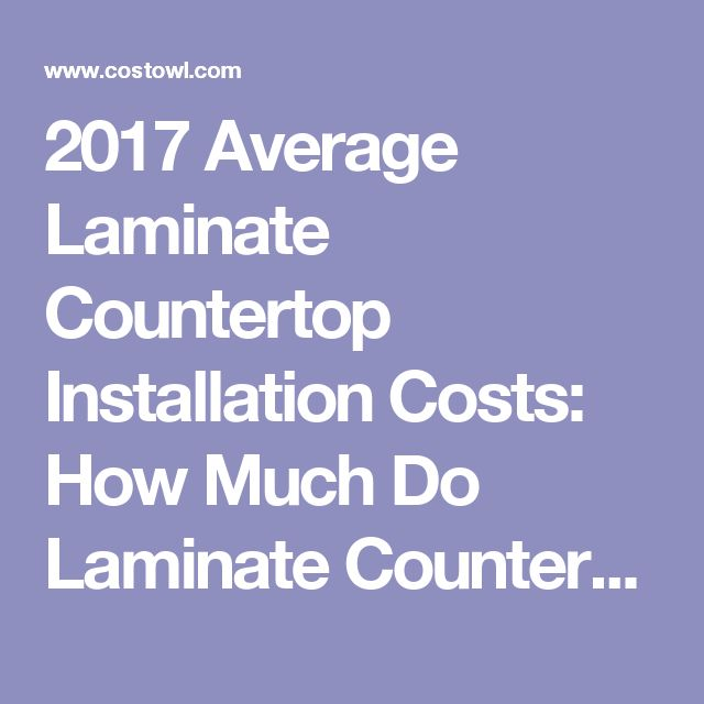2017 Average Laminate Countertop Installation Costs: How Much Do Laminate  Countertops Cost?