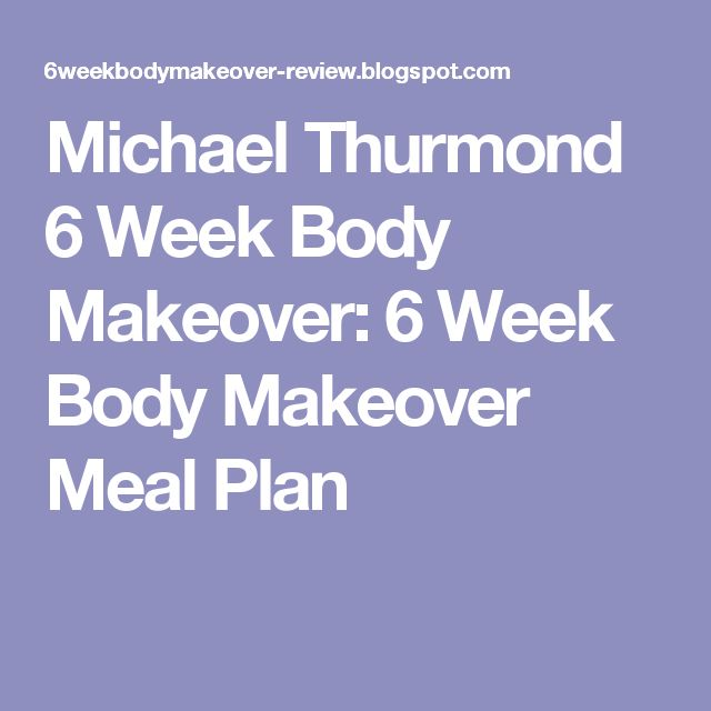 Michael Thurmond 6 Week Body Makeover: 6 Week Body Makeover Meal Plan