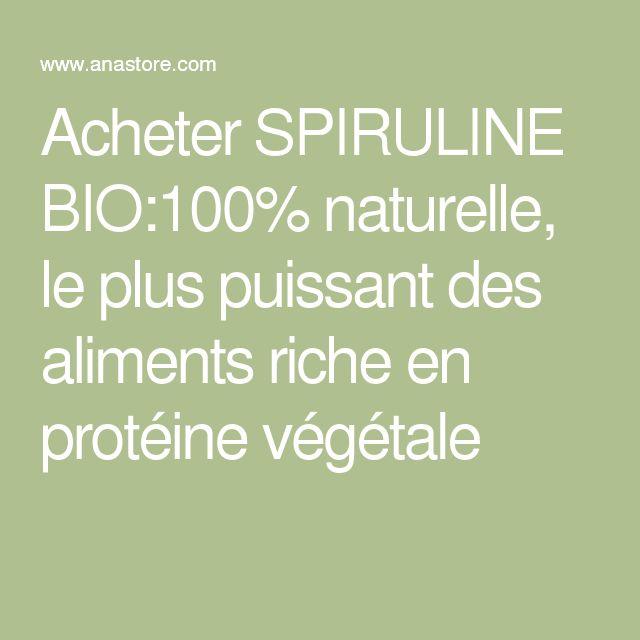 Acheter SPIRULINE BIO:100% naturelle, le plus puissant des aliments riche en protéine végétale