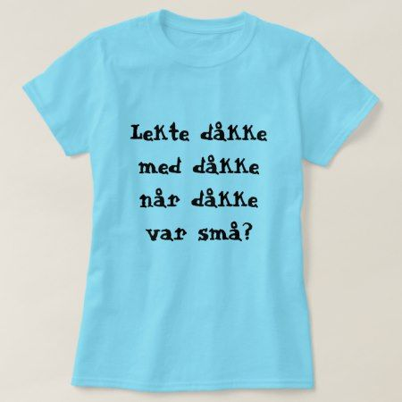 funny Norwegian Sentence T-Shirt - click to get yours right now!