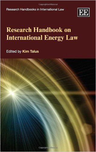 Research Handbook on International Energy Law (EBOOK) http://www.elgaronline.com/view/9781781002193.xml International energy law is an elusive but important concept. There is no body of law called 'international energy law', nor is there any universally accepted definition for it, yet many specialised areas of international law have a direct relationship with energy policy.