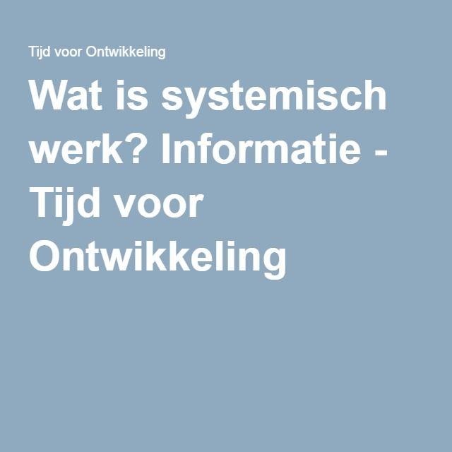 Wat is systemisch werk? Informatie - Tijd voor Ontwikkeling
