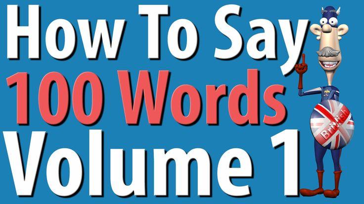 How to Say 100 Words in British English Vol 1 | British Pronunciation | ...