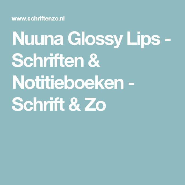 Nuuna Glossy Lips - Schriften & Notitieboeken - Schrift & Zo