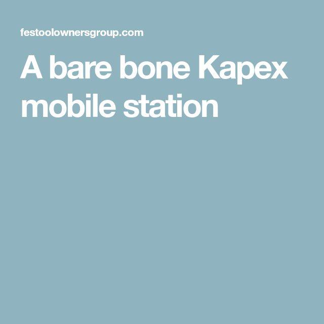 A bare bone Kapex mobile station