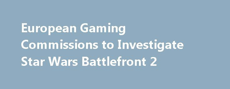 European Gaming Commissions to Investigate Star Wars Battlefront 2 http://casino4uk.com/2017/11/17/european-gaming-commissions-to-investigate-star-wars-battlefront-2/  At the time of writing, the online petition has received more than 15,000 digital signatures, but the issue could be moved on thanks to the Belgian Gaming Commission. Talking to local news outlet VTM, Belgian Gaming Commission Peter Naessens confirmed ...The post European Gaming Commissions to Investigate Star Wars Battlefront…