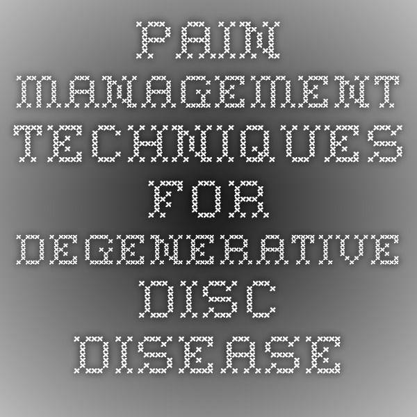 Pain Management Techniques for Degenerative Disc Disease