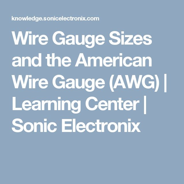 Wire Gauge Sizes and the American Wire Gauge (AWG) | Learning Center | Sonic Electronix