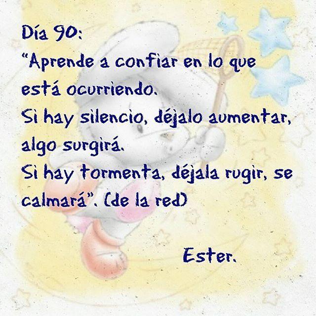 Día 90 #día90 #Ester  #2016  #aprendeaconfiarenloqueestáocurriendo