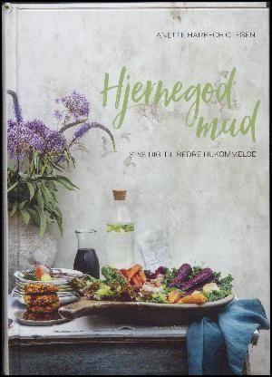 Anette Harbech Olesen: Hjernegod mad : spis dig til en bedre hukommelse