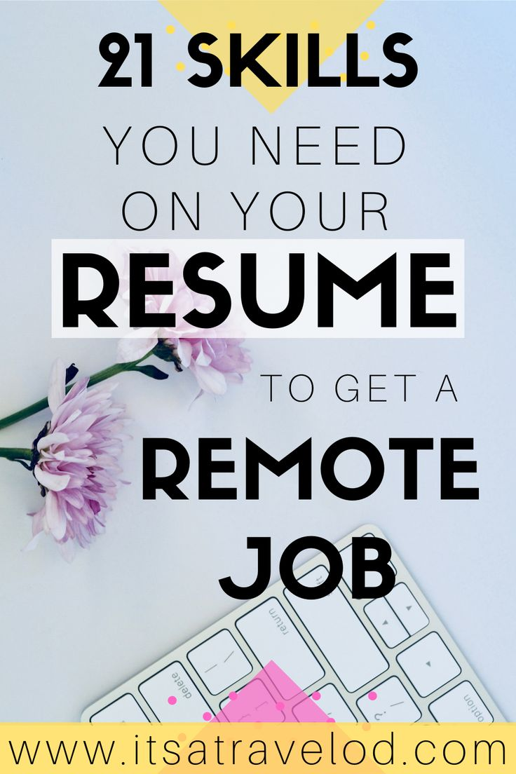 Looking for a Remote Job? 21 skills to add to your resume