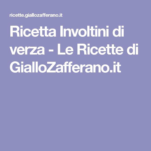 Ricetta Involtini di verza - Le Ricette di GialloZafferano.it