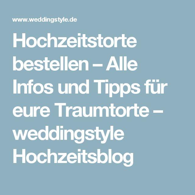 Hochzeitstorte bestellen – Alle Infos und Tipps für eure Traumtorte – weddingstyle Hochzeitsblog