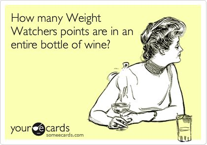 ahaha: Weight Watchers, That, Weight Watcher Points, Wine Funnies, Entir Bottle, Wine Funny, Funny Cards, Weights Watchers Points, Funny Drinks