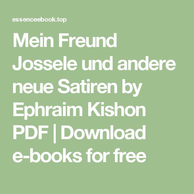 Mein Freund Jossele und andere neue Satiren by Ephraim Kishon PDF | Download e-books for free