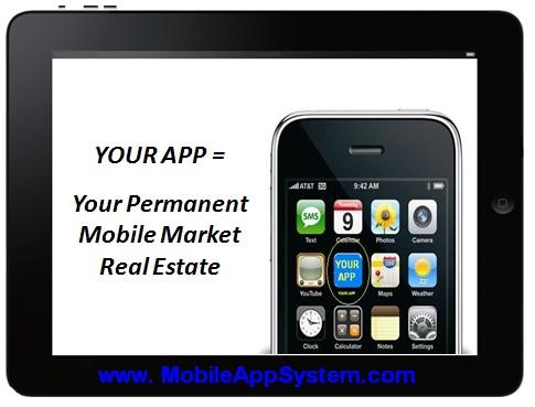 """Having your own mobile app is like having your own real estate on the mobile marketing landscape.""  ~ Jen Appreneur, Founder, Mobile App System TM"