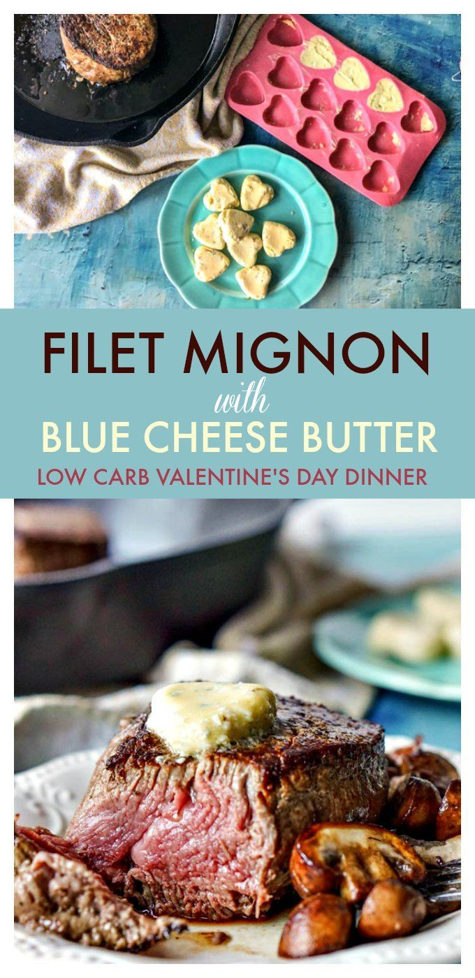 The perfect low carb Valentine's Day dinner! - Filet mignon with blue cheese butter - decadent butter and the tender beef are also very easy to prepare and low carb. #lowcarb #valentinesdaydinner #lowcarbdinner #steak #bluecheese #butter
