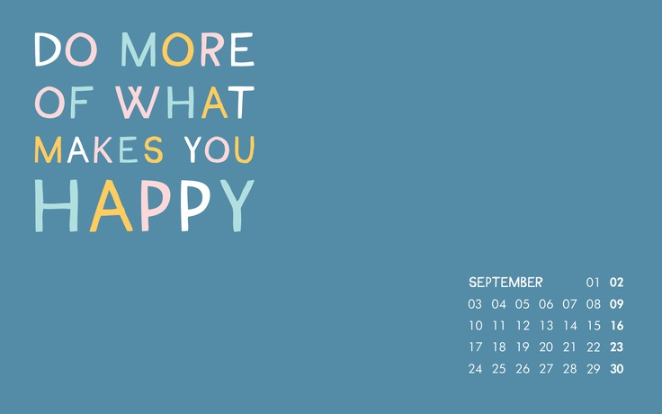Do More Of What Makes You Happy This September Download Our Free Desktop Wallpaper As Gentle